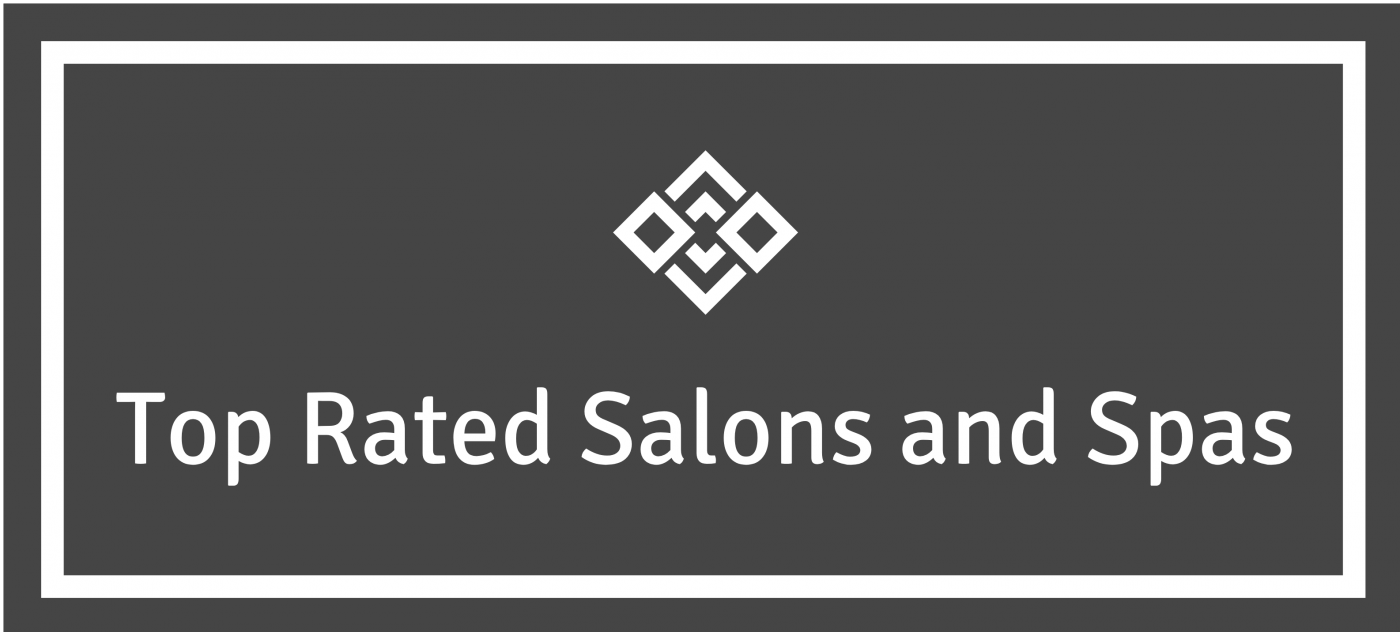 Top Rated Salons and Spas
